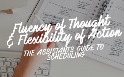 Fluency of Thought and Flexibility of Action: The Assistant's Guide to Scheduling
