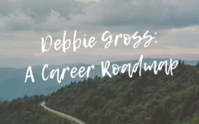Debbie Gross: A Career Road Map