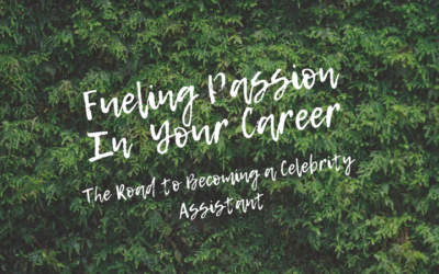 Fueling Passion in Your Career: The Road to Becoming a Celebrity Assistant