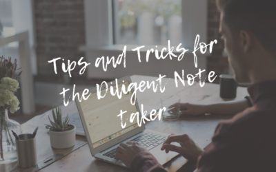 Tips and Tricks for the Diligent Note Taker
