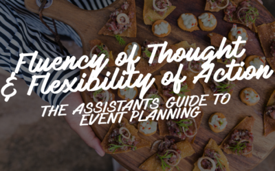 Fluency of Thought and Flexibility of Action: The Assistant's Guide to Event Planning