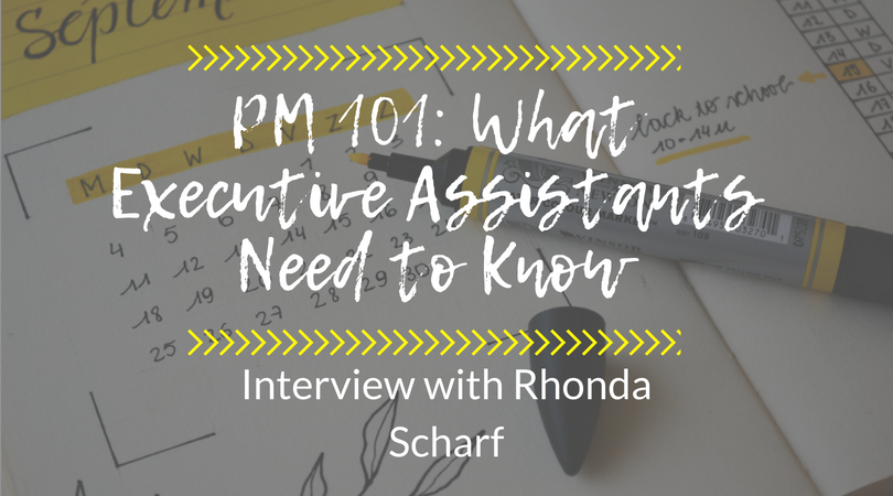 Pm 101 What Executive Assistants Need To Know The Executive
