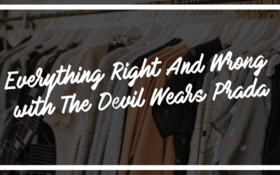 Everything Right And Wrong with The Devil Wears Prada