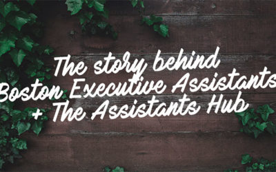 The story behind Boston Executive Assistants + The Assistants Hub