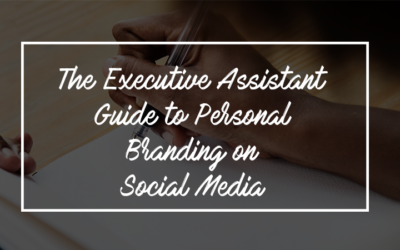 The Executive Assistant Guide to Personal Branding on Social Media
