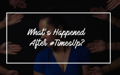What's Happened After #TimesUp?