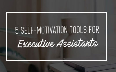 5 Self-Motivation Tools for Executive Assistants