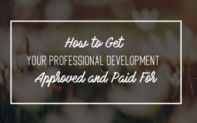 How to Get Your Professional Development Approved and Paid For