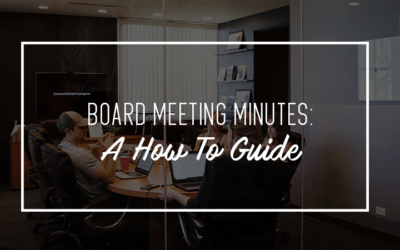 Board Meeting Minutes: A How To Guide For Executive Assistants