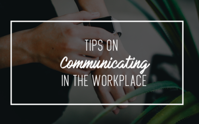 Tips and Tricks For Effective Communication in the Workplace