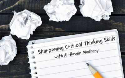 Sharpening Critical Thinking Skills with Al-Husein Madhany