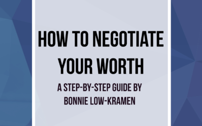 How To Negotiate Your Worth: A Step-By-Step Guide With Bonnie Low-Kramen