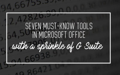 7 Must-Know Tools in Microsoft Office (with a Sprinkle of G Suite)