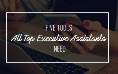 5 Tools All Top Executive Assistants Need