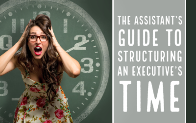 The Assistant's Guide to Structuring an Executive's Time
