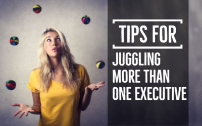 Tips for Juggling More Than One Executive