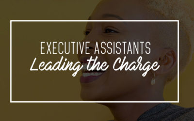 Executive Assistants Leading the Charge