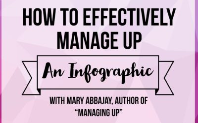 How to Effectively Manage Up: An Infographic