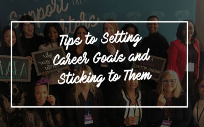 Tips to Setting Career Goals and Sticking to Them