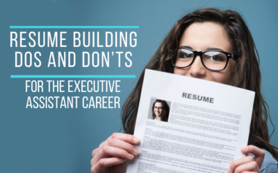 Resume Building Dos and Don'ts  For the Executive Assistant Career