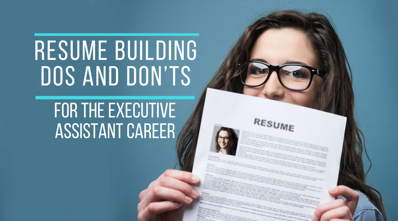 resume building dos and donts for the executive assistant career executive leadership support