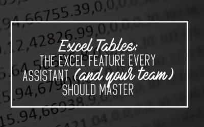 Excel Tables: The Excel Feature Every Assistant (And Your Team) Should Master
